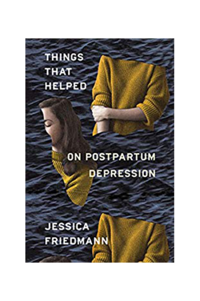 Things That Helped: On Postpartum Depression