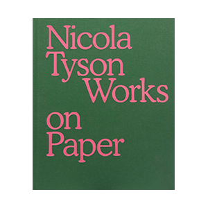 Nicola Tyson: Works on Paper