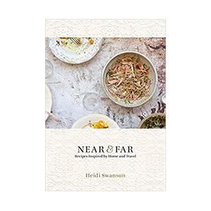 Near and Far: Recipes Inspired by Home and Travel