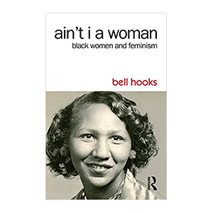 Aint I A woman book by bell hooks